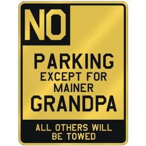 EXCEPT FOR MAINER GRANDPA  PARKING SIGN STATE MAINE