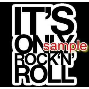 ITS ONLY ROCK N ROLL WHITE VINYL DECAL STICKER
