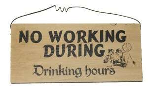 NO WORKING DURING Drinking Hours Fun Made in USA Sign 706996348637