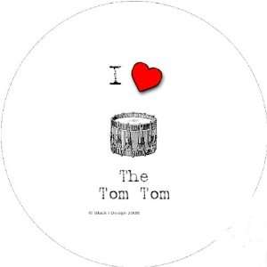 Round Badge Style Round Fridge Magnet I Love The Tom Tom Drum Home