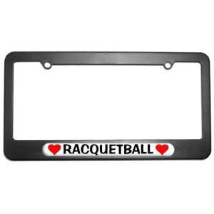 Racquetball Love with Hearts License Plate Tag Frame