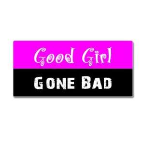 Good Girl Gone Bad   Window Bumper Sticker Automotive